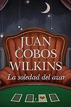 La soledad del azar by Juan Cobos Wilkins