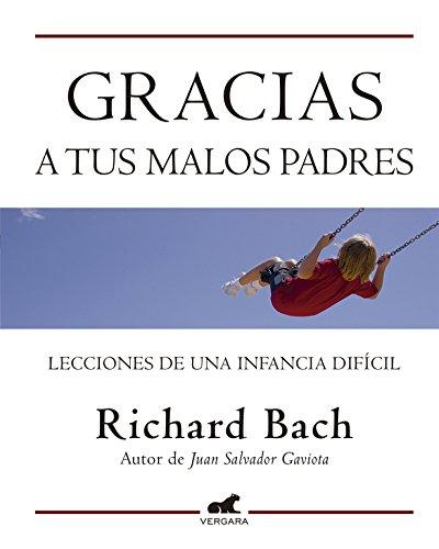 gracias-a-tus-malos-padres-spanish-edition