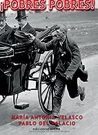 ¡Pobres pobres! (Spanish Edition) by María…