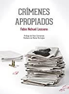 Crímenes apropiados by Fabio Nahuel Lezcano