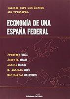 ECONOMIA DE UNA ESPAÑA FEDERAL by Francesc…