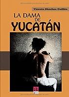 La dama de Yucatán (Spanish Edition)…