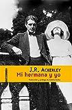 Ackerley, J. R.: Mi hermana y yo