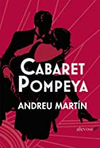 Cabaret Pompeya (Spanish Edition) by Andreu…