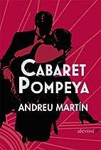 Cabaret Pompeya (Spanish Edition) by Andreu…
