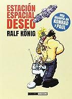 ESTACION ESPACIAL DESEO by Ralph König