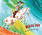 Walking Eagle: The Little Comanche Boy by…