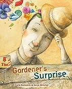 The Gardener's Surprise by Carla Balzaretti
