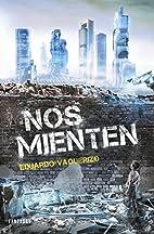 Nos mienten by Eduardo Vaquerizo