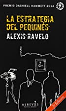 La Estrategia del pequinés by Alexis Ravelo