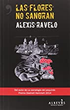 Las Fores no sangran by Alexis Ravelo