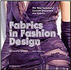 Fabrics in Fashion Design: The Way…