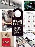 Do Not Disturb: Hotel Graphics & Branding by…
