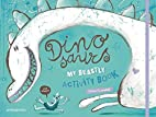 Dinosaurs: My Beastly Activity Book by…