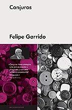 Conjuros by Felipe Garrido