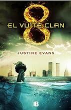 El vuitè clan by Justine Evans