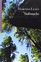 Subsuelo (Spanish Edition) by Marcelo Luján