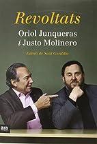 REVOLTATS by ORIOL JUNQUERAS I JUSTO…
