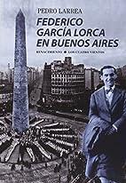 Federico García Lorca en Buenos Aires…