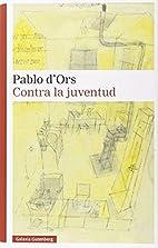 Contra la juventud by Pablo D´Ors