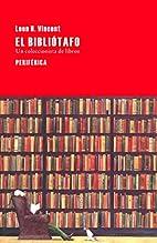 El bibliótafo : un coleccionista de libros…