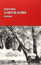 El arte de la fuga by Vicente Valero