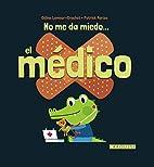 No me da miedo-- el médico by Céline…