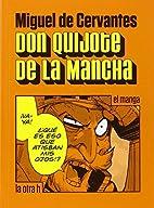 Miguel de Cervantes, Don Quijote de la…