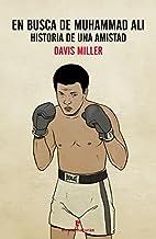En busca de Muhammad Ali : historia de una…