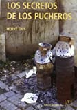 This, Herve: Los Secreto de Los Pucheros (Spanish Edition)