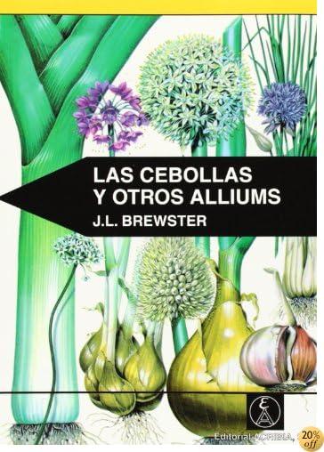 Cebollas y Otros Alliums, Las (Spanish Edition)