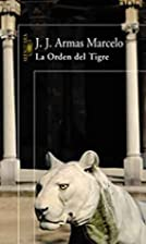 La Orden del Tigre by J. J. Armas Marcelo