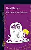 Rhodes, Dan: Corazones hambrientos (Spanish Edition)