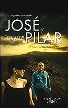 José y Pilar. Conversaciones inéditas by…