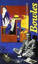 CUENTOS ESCOGIDOS BOWLES by Paul Bowles