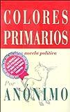 Klein, Joe: Colores Primarios (Spanish Edition)