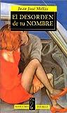 Millas, Juan Jose: El Desorden De Tu Nombre (Spanish Edition)