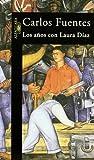 Fuentes, Carlos: Los Anos Con Laura Diaz (Spanish Edition)