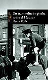 Roth, Henry: Un Trampolin de Piedra Sobre El Hudson (Spanish Edition)