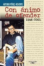 Con Animo de Ofender by Arturo…