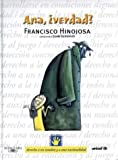 Francisco Hinojosa: Ana, Verdad?/ Right, Ana? (Spanish Edition)