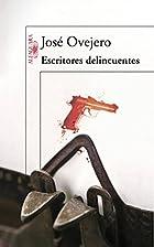 Escritores delincuentes by José R. Ovejero