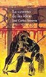 Jose Carlos Somoza: LA Caverna De Las Ideas (Spanish Edition)
