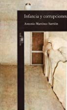 Infancia y corrupciones by Antonio Martínez…
