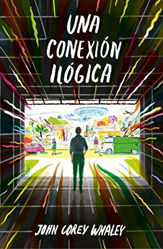 una-conexin-ilgica-highly-illogical-behavior-spanish-edition