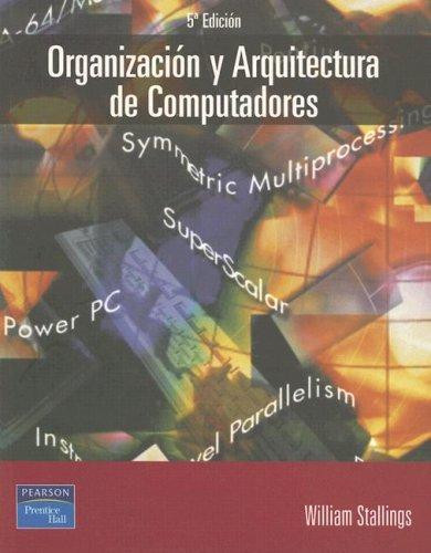 organizacion-y-arquitectura-de-computadores-diseno-para-optimizar-prestaciones-computer-organization-and-architecture-spanish-edition