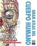 Robert Winston: Gran atlas del cuerpo humano
