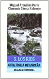 Parra, Miguel Arenillas: Guia fisica de Espana / Geography Guide of Spain: Los Rios (Spanish Edition)