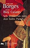 Borges, Jorge Luis: Seis Problemas Para Don Isidro Parodi / Six Problems for Isidro Parodi