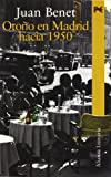 Benet, Juan: Otono en Madrid hacia 1950 / Fall in Madrid towards 1950 (Alianza Literaria) (Spanish Edition)